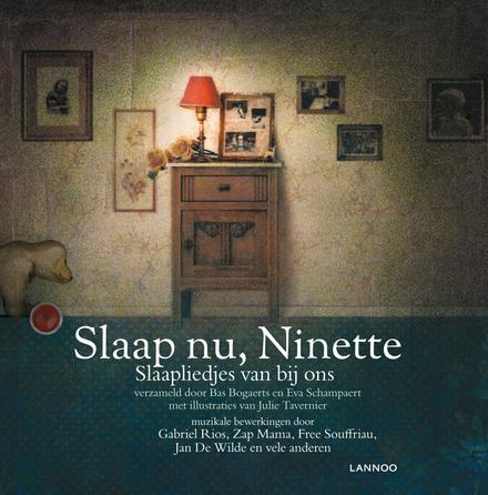 Slaap nu, Ninette : slaapliedjes van bij ons