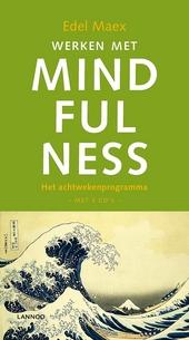 Werken met mindfulness : het achtwekenprogramma