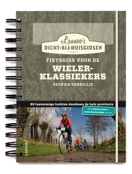 Fietsgids voor de wielerklassiekers : 15 lusvormige tochten voor wielerliefhebbers
