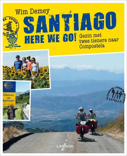 Santiago, here we go! : gezin met twee tieners naar Compostela