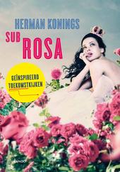 Sub rosa : geïnspireerd toekomstkijken