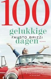 100 Gelukkige dagen : wat zou jij doen als je nog honderd dagen te leven had?