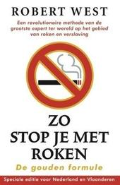 Zo stop je met roken : de gouden formule : een revolutionaire methode van de grootste expert ter wereld op het gebi...