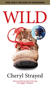 Wild : over jezelf verliezen, terugvinden & 1700 kilometer hiken