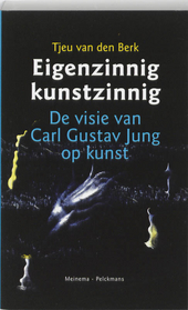 Eigenzinnig kunstzinnig : de visie van Carl Gustav Jung op kunst