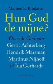 Hun God de mijne? : over de God van Gerrit Achterberg, Hendrik Marsman, Martinus Nijhoff en Ida Gerhardt