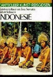 Indonesië : kunst en kultuur van Java, Sumatra, Bali en Sulawesi (Celebes)