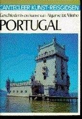 Portugal : geschiedenis en kunst van Algarve tot Minho