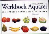 Werkboek aquarel : een speelse aanpak in tien lessen