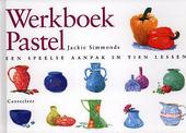 Werkboek pastel : een speelse aanpak in tien lessen