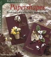 Papershapes : bloemen en vlinders van papier
