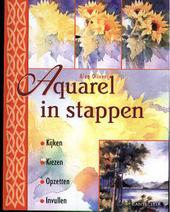 Aquarel in stappen : kijken, kiezen, opzetten, invullen