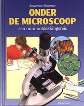 Onder de microscoop : een mini-ontdekkingsreis