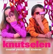 Knutselen : creatief plezier met kinderen