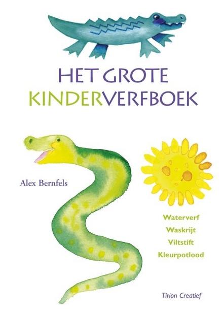 Het grote kinderverfboek : van kleurplezier tot waterverf : waterverf, waskrijt, viltstift, kleurpotlood