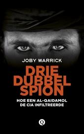 Driedubbelspion : hoe een Al-Qaidamol de CIA infiltreerde