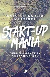 Start-upmania : geld en gekte in Silicon Valley