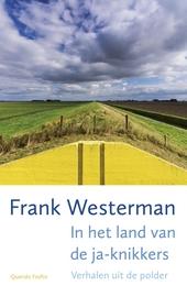 In het land van de ja-knikkers : verhalen uit de polder