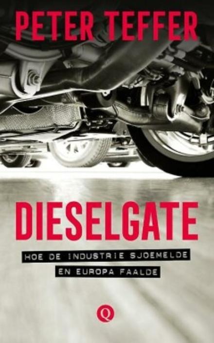 Dieselgate : hoe de industrie sjoemelde en Europa faalde