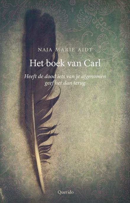 Het boek van Carl : heeft de dood iets van je afgenomen geef het dan terug