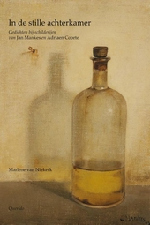 In de stille achterkamer : gedichten bij schilderijen van Adriaen Coorte en Jan Mankes