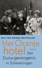Het Oranjehotel : een Duitse gevangenis in Scheveningen