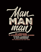 Man man man : 55 lifehacks & levenslessen voor mannen