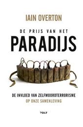 De prijs van het paradijs : de invloed van zelfmoordterrorisme op onze samenleving