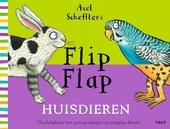 Axel Scheffler's flip flap huisdieren : giechelplezier met geinige rijmpjes en grappige dieren!
