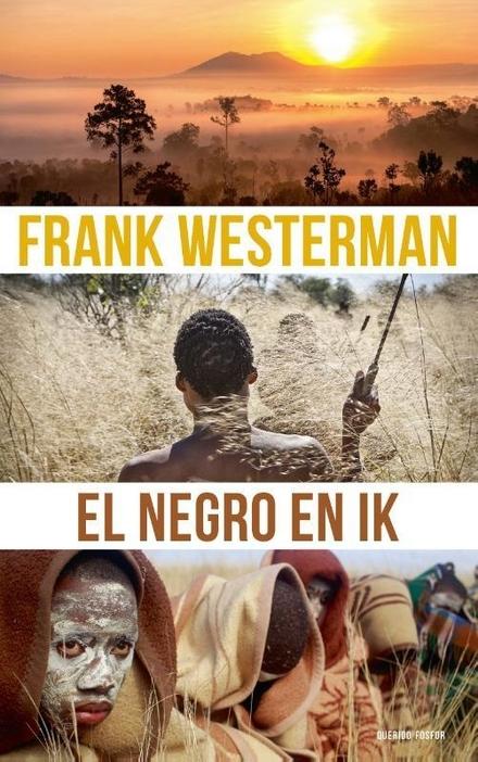 El Negro en ik - El Negro en ik: Westermans persoonlijke confrontatie met het westerse koloniaal verleden
