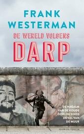De wereld volgens Darp : de nagalm van de Koude Oorlog sinds de val van de muur