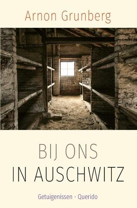 Bij ons in Auschwitz : getuigenissen