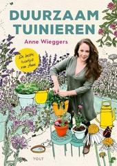 Duurzaam tuinieren : de beste tuintips van Anne