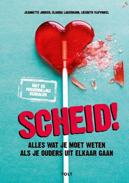 Scheid! : alles wat je moet weten als je ouders uit elkaar gaan