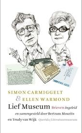 Lief Museum : Simon Carmiggelt, Ellen Warmond ; ingeleid en samengesteld door Bertram Mourits en Trudy van Wijk