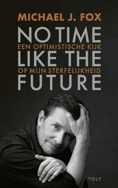 No time like the future : een optimistische kijk op mijn sterfelijkheid