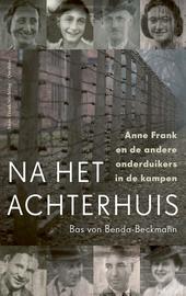 Na het Achterhuis : Anne Frank en de andere onderduikers in de kampen