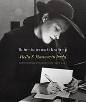 Ik besta in wat ik schrijf : Hella S. Haasse in beeld