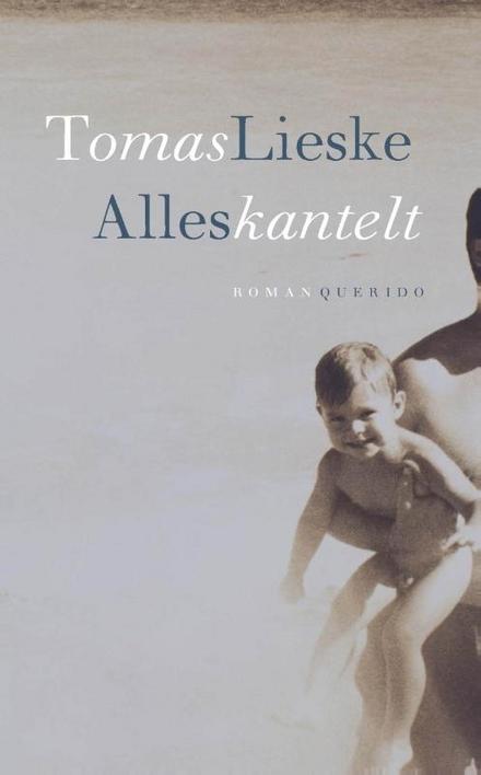 Alles kantelt : roman