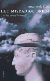 Het misdadige brein : over het kwaad in onszelf