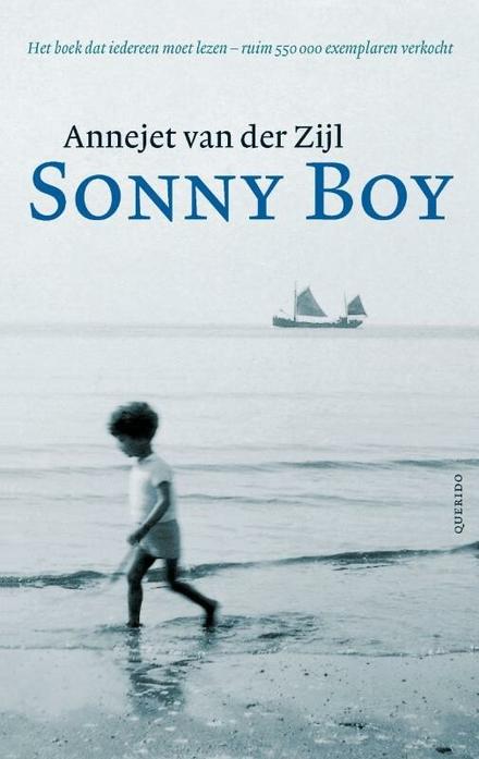 Sonny boy - Gewone mensen kunnen zichzelf zo overstijgen dat ze buitengewoon worden, al sleurt de geschiedenis hen mee