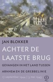 Achter de laatste brug : gevangen in het land tussen Arnhem en de Grebbelinie 17 september 1944 - 5 mei 1945