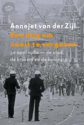 Een dag om nooit te vergeten : 30 april 1980, de stad, de krakers en de koningin