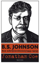 B.S. Johnson : een schrijversleven 1933-1973