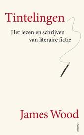 Tintelingen : het lezen en schrijven van literaire fictie