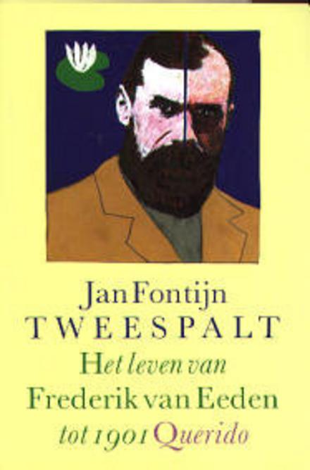 Tweespalt : het leven van Frederik van Eeden tot 1901