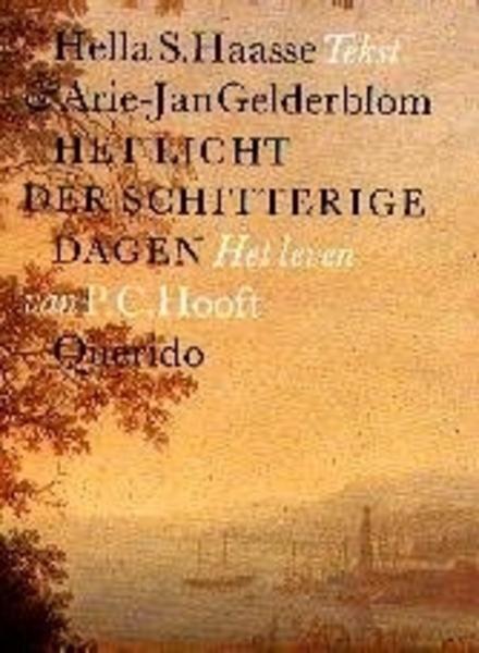 Het licht der schitterige dagen : het leven van P.C. Hooft
