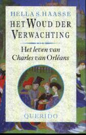 Het woud der verwachting : het leven van Charles van Orléans