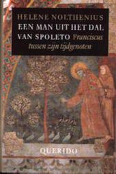 Een man uit het dal van Spoleto : Franciscus tussen zijn tijdgenoten