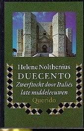 Duecento : zwerftocht door Italië's late Middeleeuwen